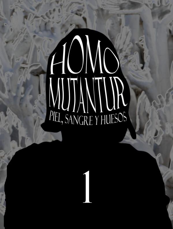 Homo Mutantur: Piel, sangre y huesos - Capítulo 1