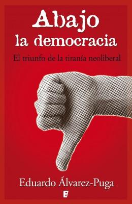 Abajo la democracia