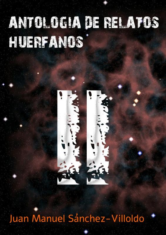 Antología de relatos huérfanos II