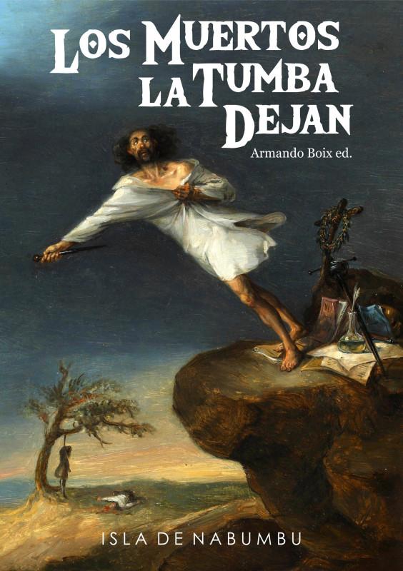 LOS MUERTOS LA TUMBA DEJAN (DIGITAL)
