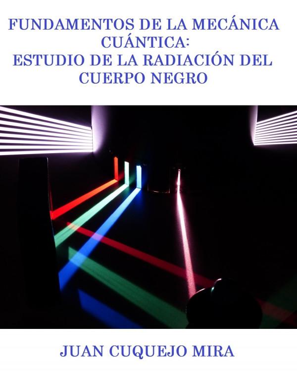 Fundamentos de la mecánica cuántica: estudio de la radiación del cuerpo negro
