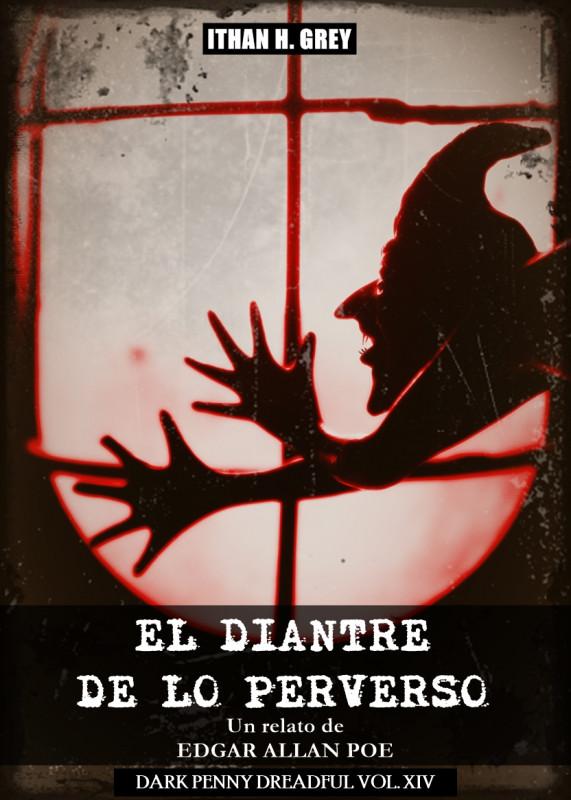 El Diantre de lo Perverso: Un Cuento de Edgar Allan Poe