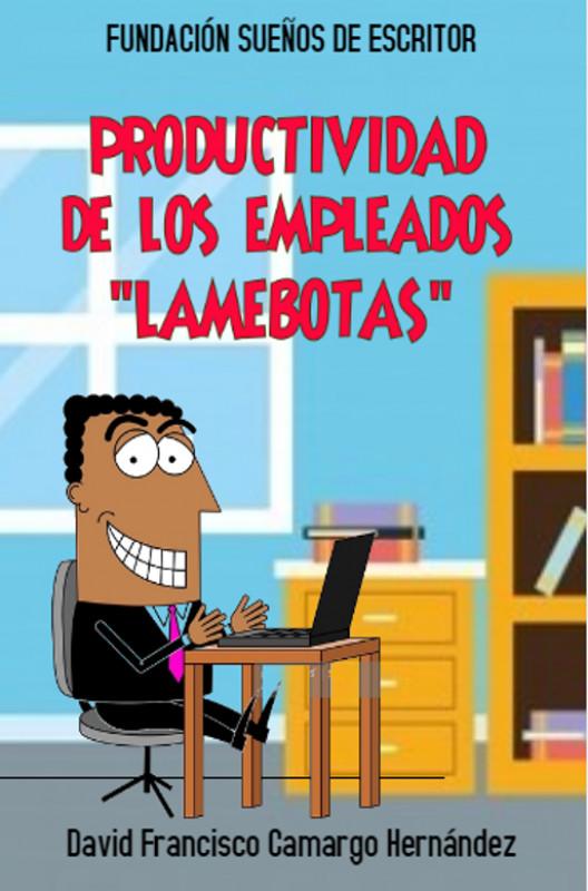 """Los """"lamebotas"""""""