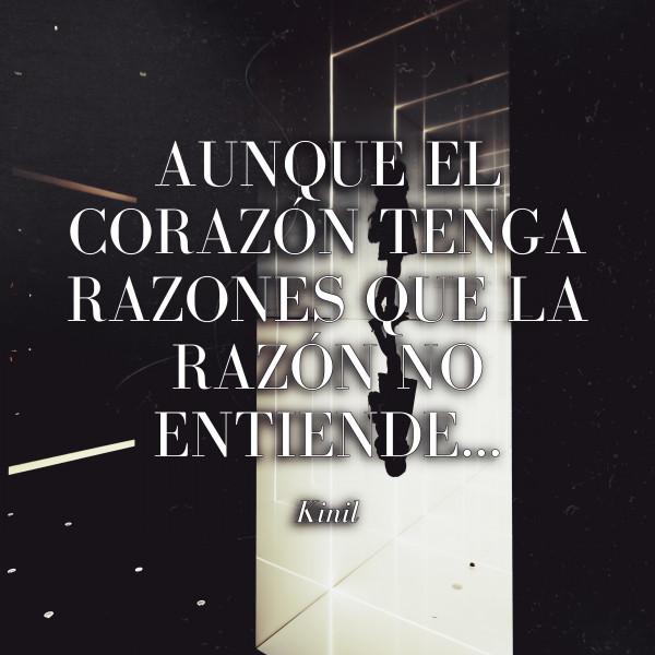 Aunque el corazón tenga razones que la razón no entiende...