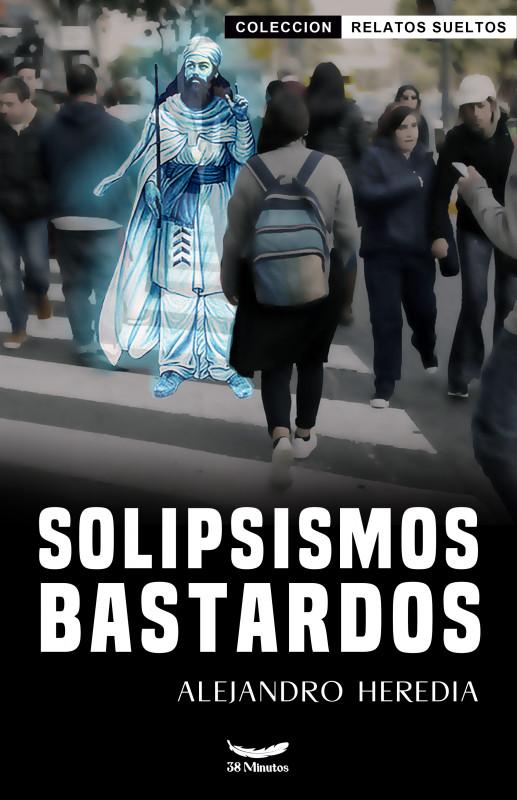 Solipsismos Bastardos