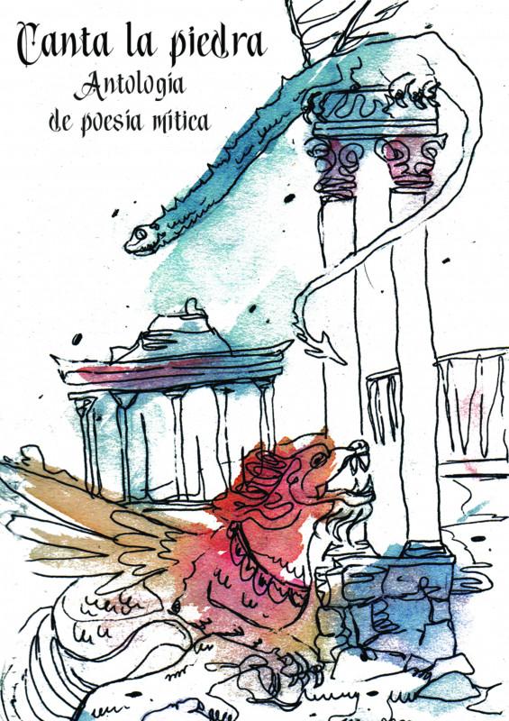Canta la piedra. Antología de Poesía Mítica.
