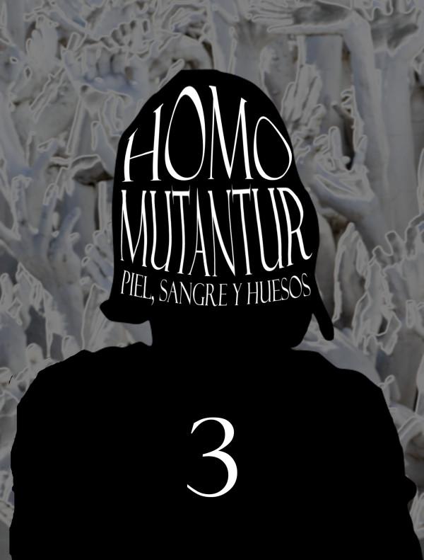 Homo Mutantur: Piel, sangre y huesos - Capítulo 3