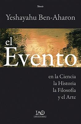 El Evento en la Ciencia, la Historia, la Filosofía y el Arte