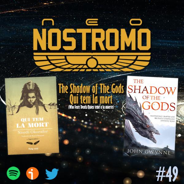 Neo Nostromo #49 - The shadow of the gods y Quien teme a la muerte
