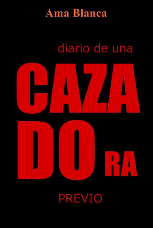 Diario de una Cazadora (Previo)