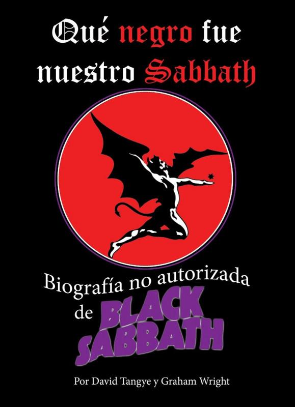 Qué negro fue nuestro Sabbath. Biografía no autorizada de Black Sabbath
