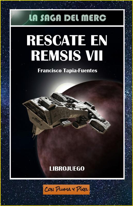 Rescate en Remsis VII (La saga del Merc 1)