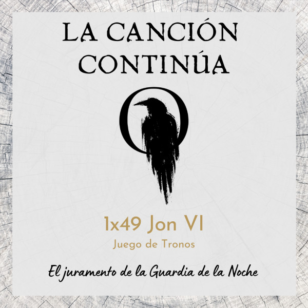 La Canción Continúa 1x49 - Jon VI de Juego de Tronos