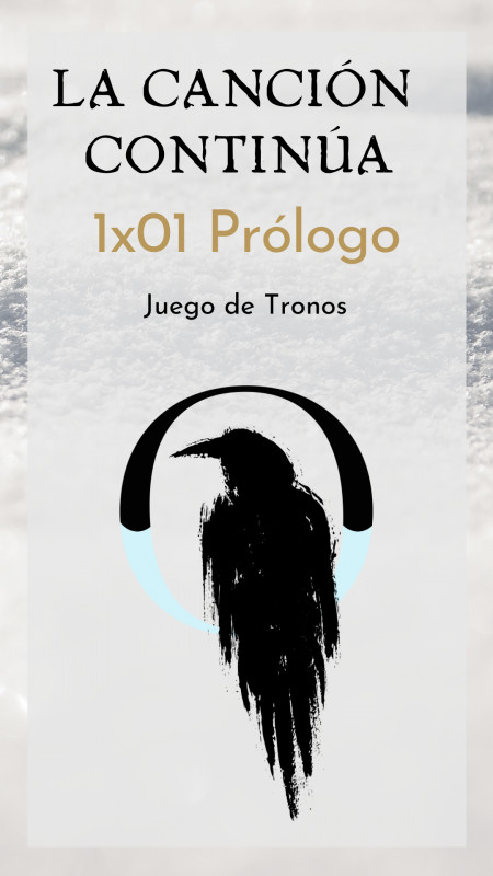 La Canción Continúa 1x01 - Prólogo de Juego de Tronos