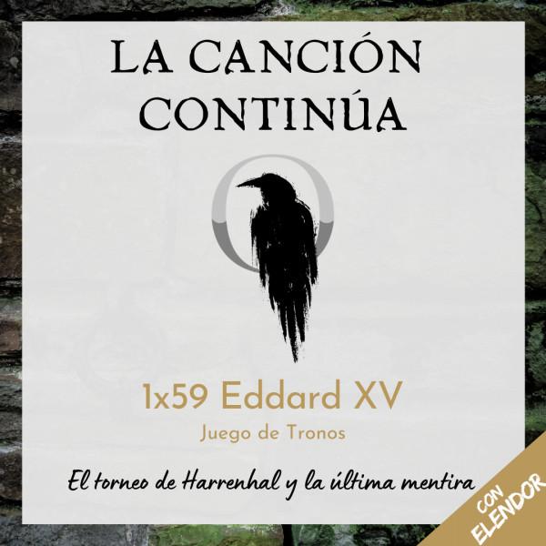 La Canción Continúa 1x59 - Eddard XV de Juego de Tronos, con Elendor