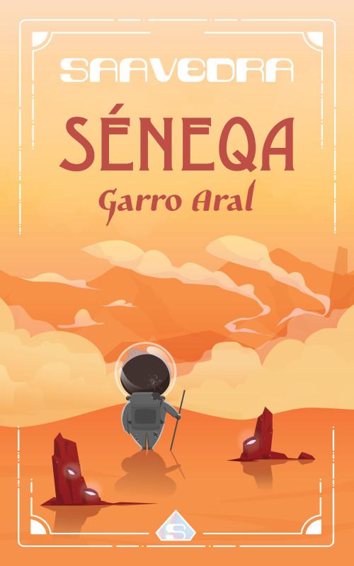 Séneqa - Garro Aral