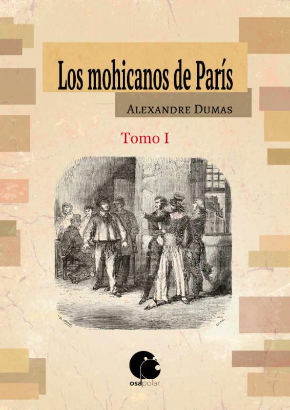 Los mohicanos de París, Tomo I