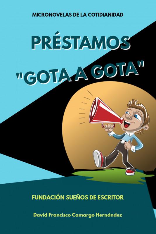 """Micronovela Préstamos """"gota a gota"""""""