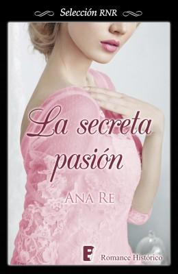 La secreta pasión (Selección RNR)