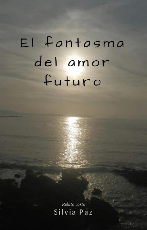 El fantasma del amor futuro