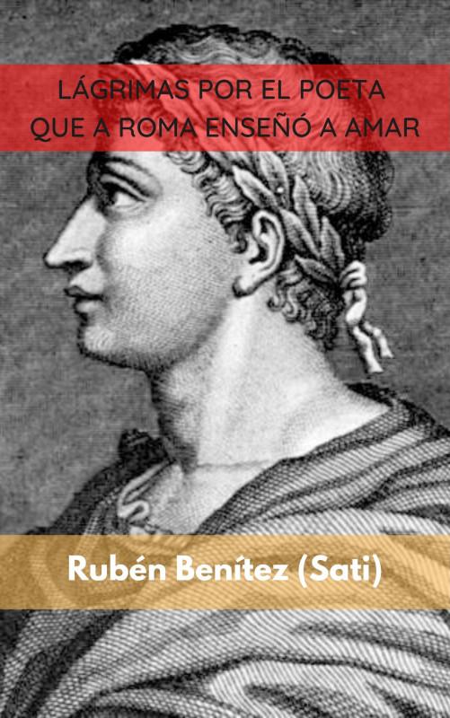Lágrimas por el poeta que a Roma enseñó a amar