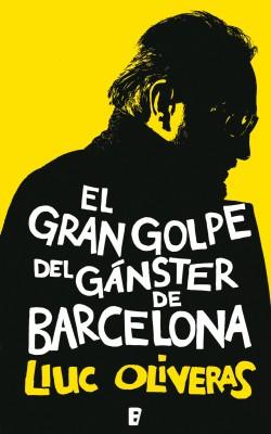 El gran golpe del gánster de Barcelona