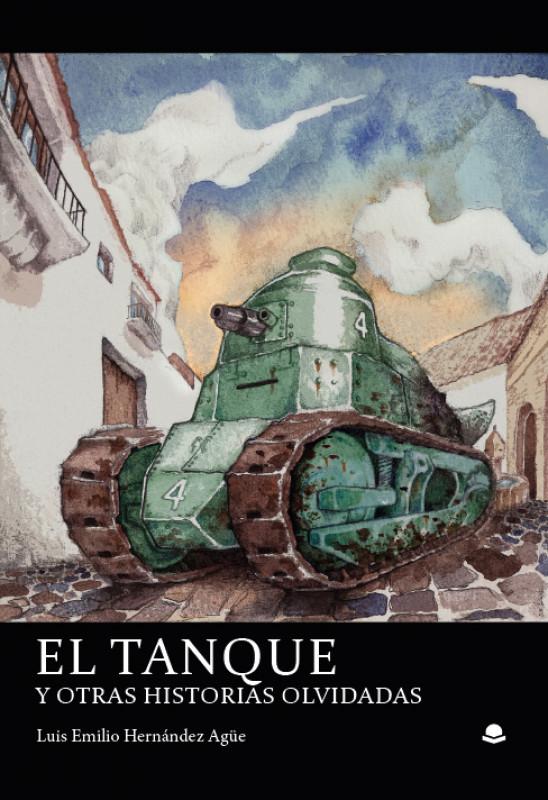 El tanque y otras historias olvidadas