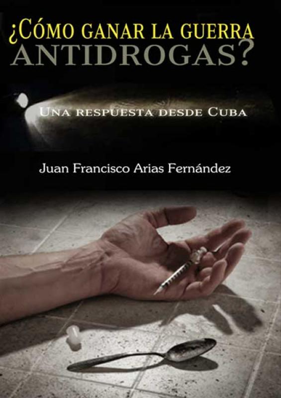 ¿Cómo ganar la guerra antidrogas? Una respuesta desde Cuba