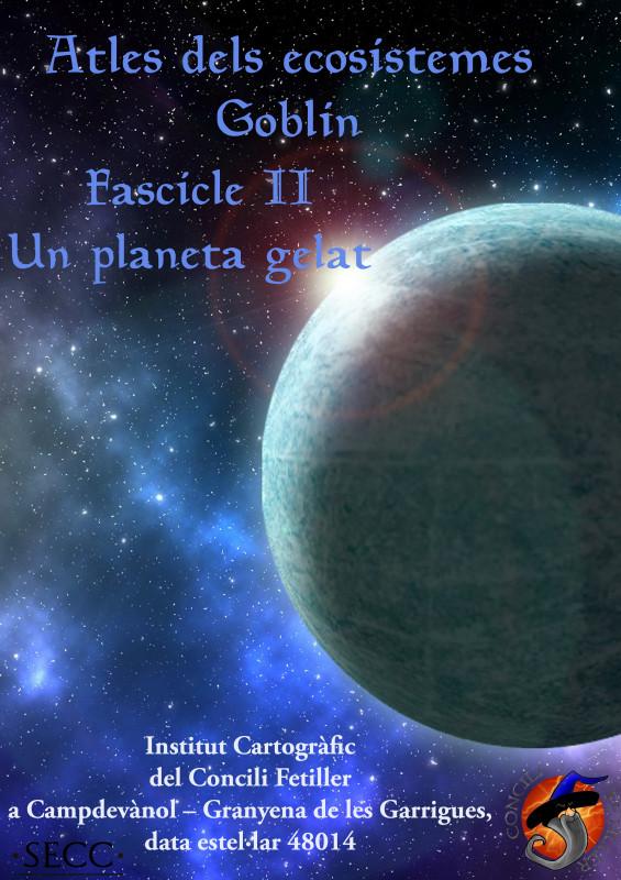 Un planeta de Gel. Atles dels Ecosistemes Goblin.