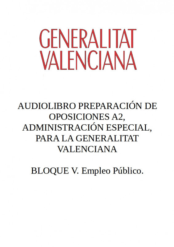 Audiolibro Oposiciones A2 Generalitat Valenciana - BLOQUE V