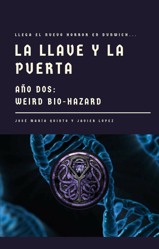 La Llave y la Puerta. Año Dos: Weird Bio-Hazard
