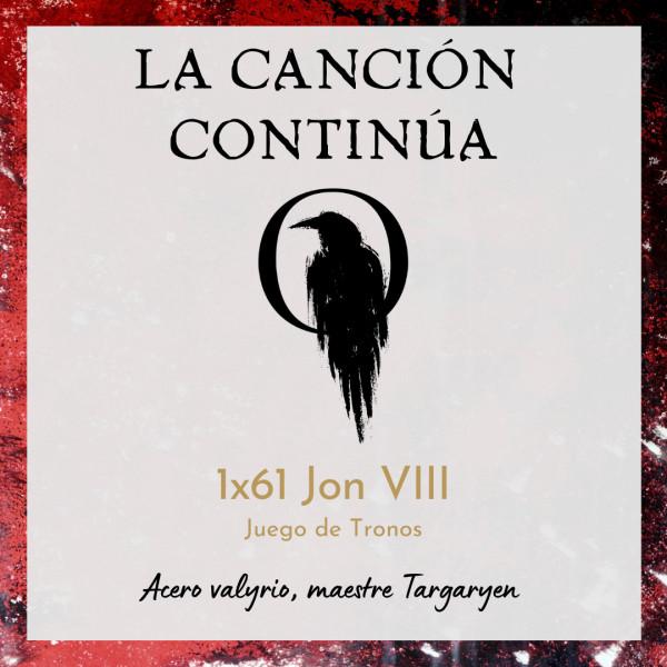 La Canción Continúa 1x61 - Jon VIII de Juego de Tronos