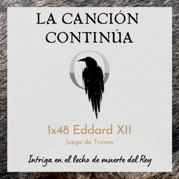La Canción Continúa 1x48 - Eddard XIII de Juego de Tronos