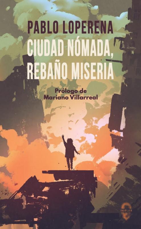 Ciudad nómada, rebaño miseria