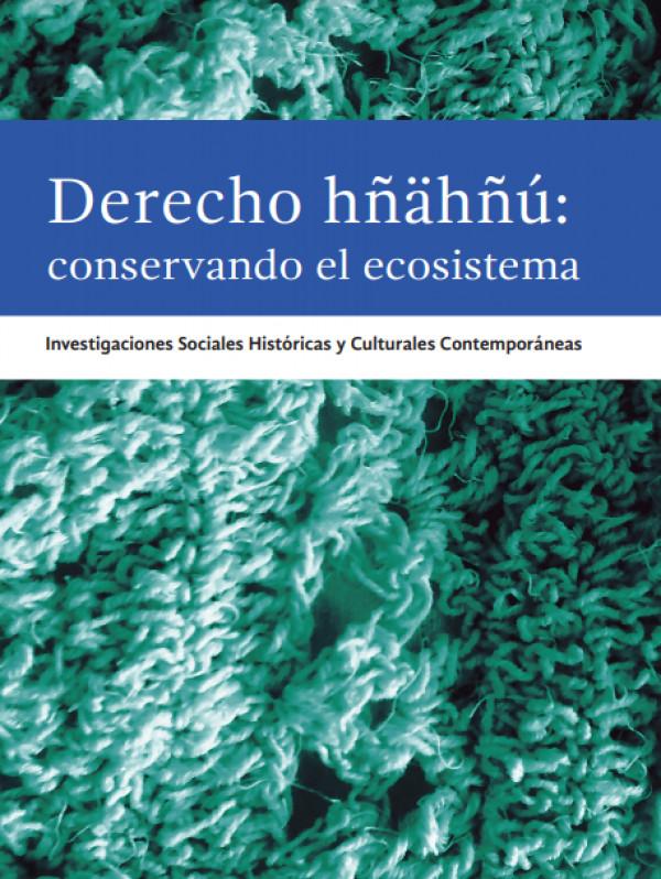 Derecho Hñahñu: conservando el ecosistema