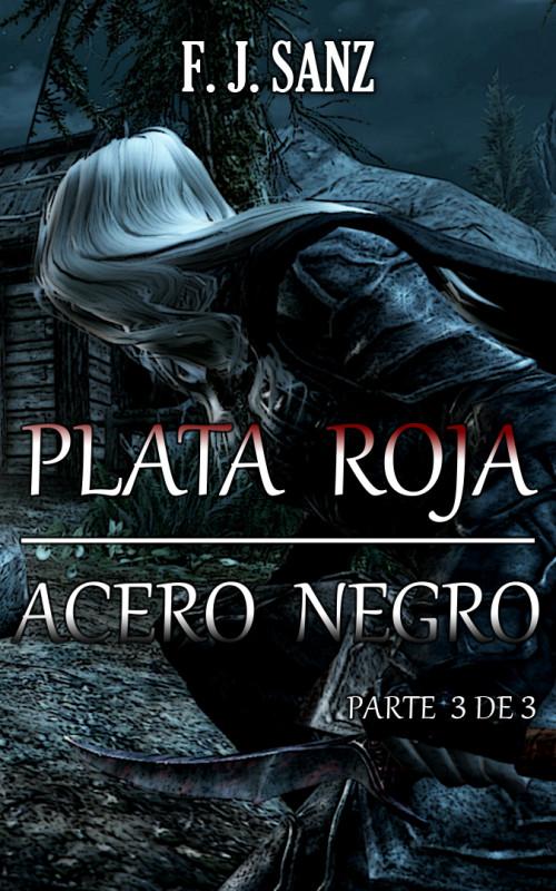 Plata roja, acero negro (Parte 3 de 3)