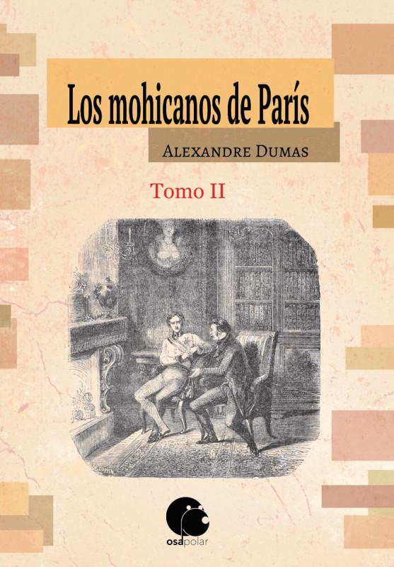 Los mohicanos de París, Tomo II