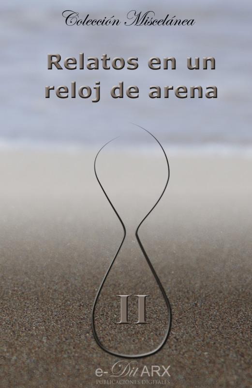 Relatos en un reloj de arena (II)