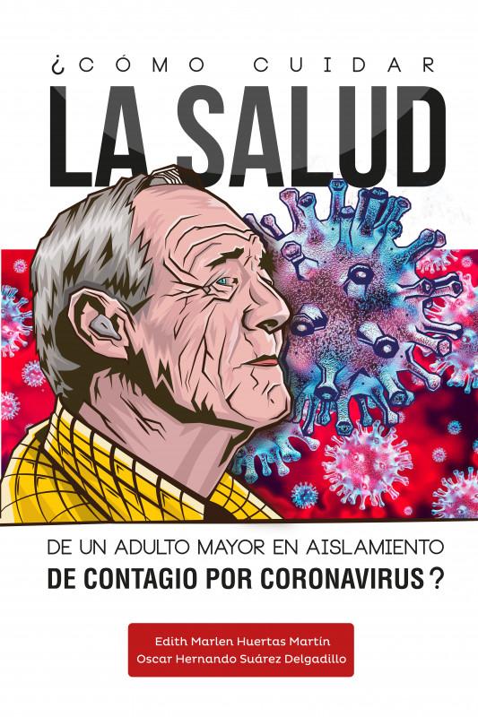 ¿Como cuidar la salud de un adulto mayor en aislamiento de contagio por coronavirus??