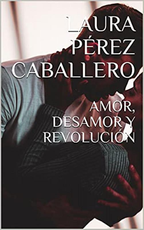 Amor, desamor y revolución (Enterrados 1)