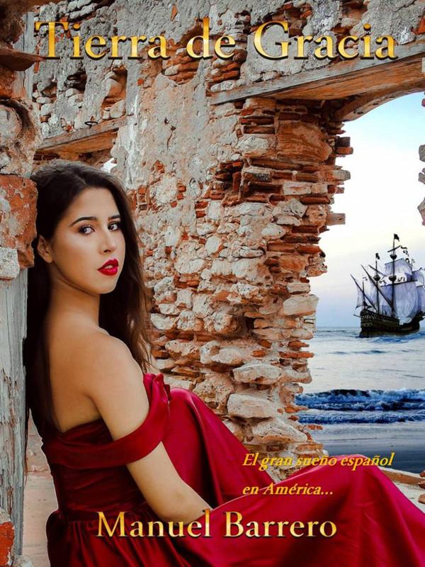 Tierra de Gracia: El gran sueño español en América.