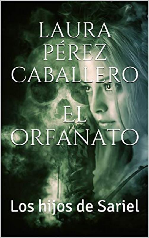El orfanato, los hijos de Sariel (volumen 1)