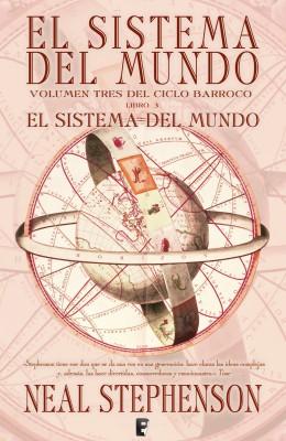 Sistema del mundo III (Volumen tres del Ciclo Barroco. Libro 3)
