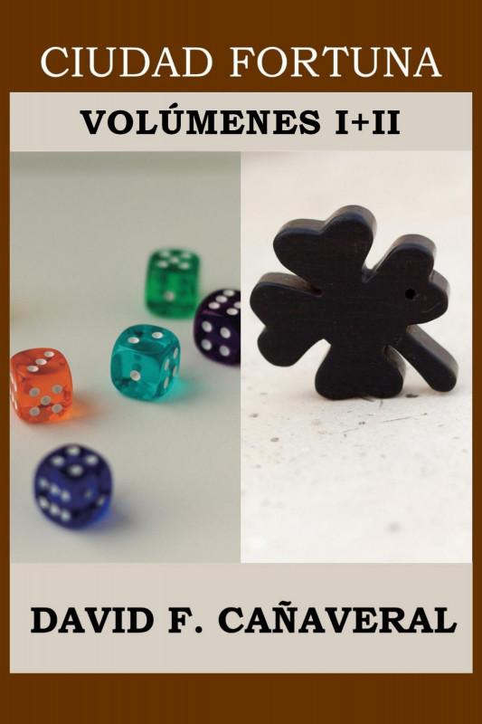 Ciudad Fortuna: volúmenes I + II