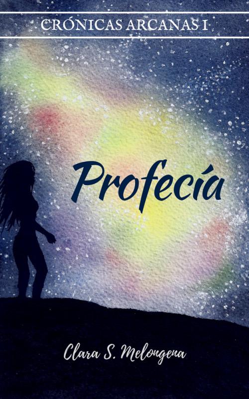 Profecía (Crónicas Arcanas I)