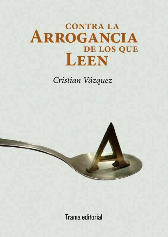 Contra la arrogancia de los que leen