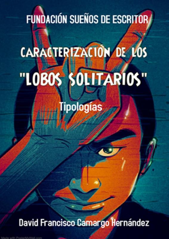 "Caracterización de ""Lobos Solitarios"""""