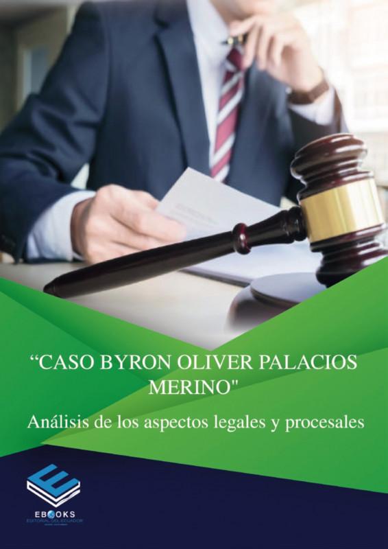 Caso Byron Oliver Palacios Merino