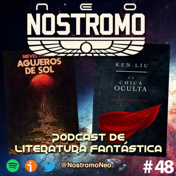 Neo Nostromo #48 - La chica oculta y Agujeros de sol