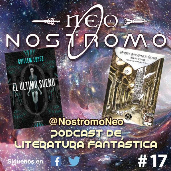 Neo Nostromo #17 - Mañana Cruzaremos el Ganges y El Último Sueño